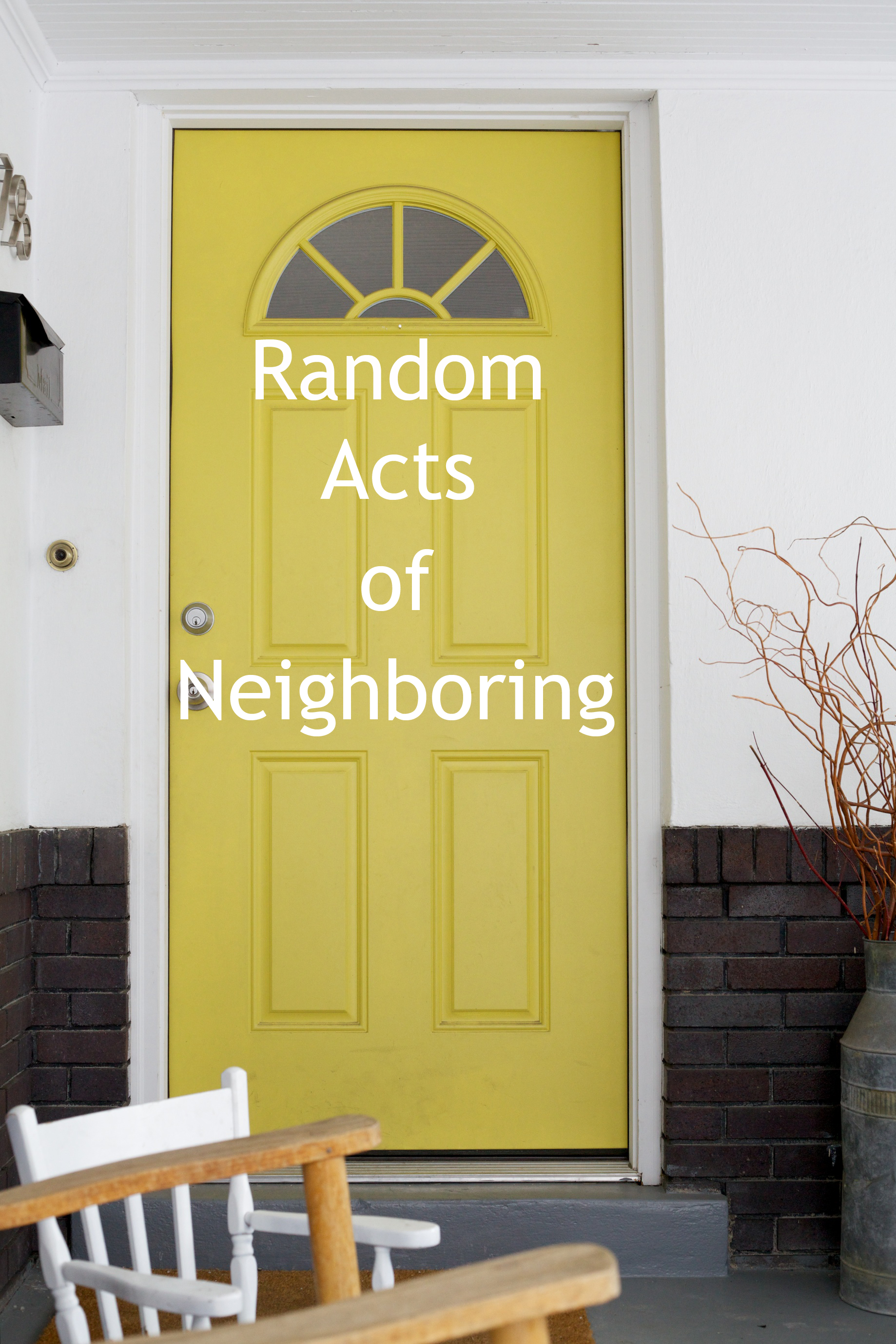 random acts of neighboring – roundup