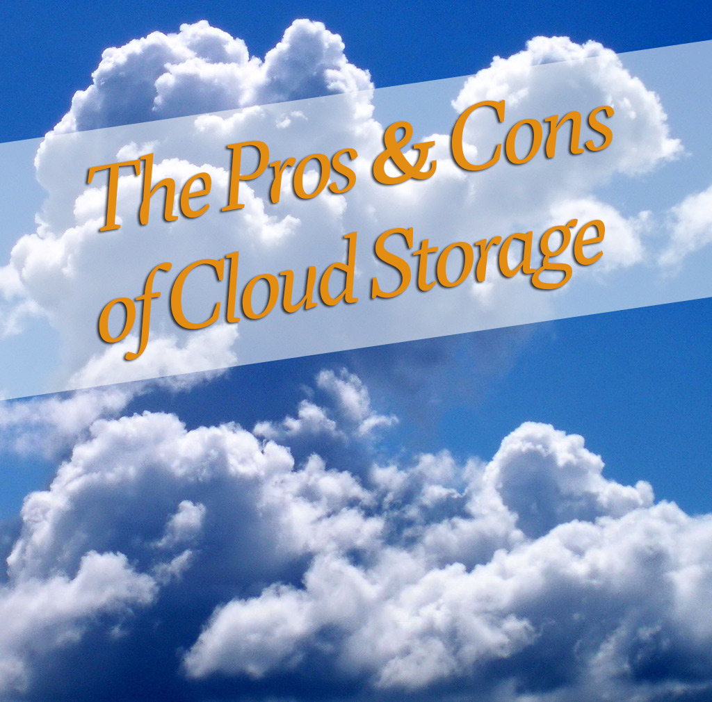 The Pros Cons Of Cloud Storage