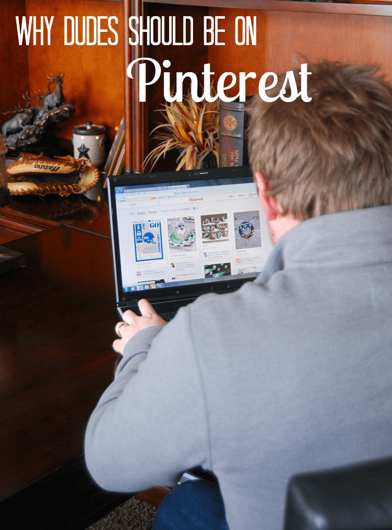 why dudes should be on pinterest
