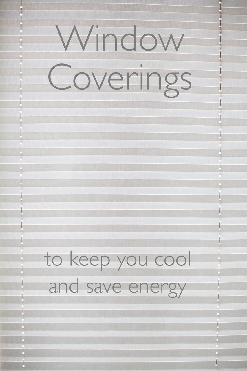 window covering options to keep you cool